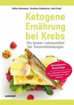 Ketogene Ernährung bei Krebs (eBook, ePUB) - Kämmerer, Ulrike; Schlatterer, Christina; Knoll, Gerd