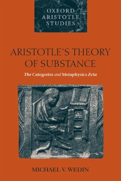 Aristotle's Theory of Substance (eBook, PDF) - Wedin, Michael V.