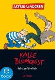 Kalle Blomquist lebt gefährlich (eBook, ePUB)