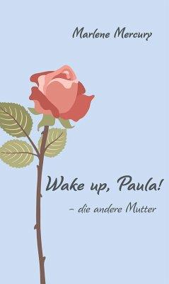 Wake up, Paula! (eBook, ePUB) - Mercury, Marlene