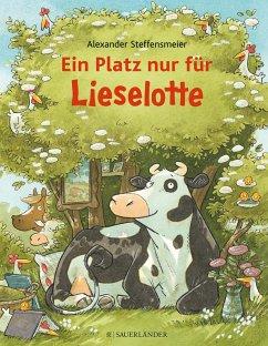 Ein Platz nur für Lieselotte - Steffensmeier, Alexander