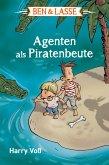Agenten als Piratenbeute / Ben & Lasse Bd.5