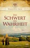 Das Schwert der Wahrheit / Wakefield Saga Bd.1