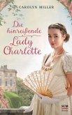 Die hinreißende Lady Charlotte / Regency Romantik Bd.2