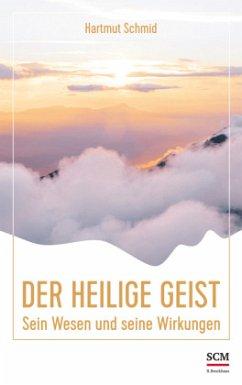 Der Heilige Geist - Schmid, Hartmut