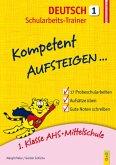 Kompetent Aufsteigen Deutsch 1 - Schularbeits-Trainer