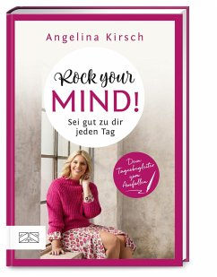 Rock your mind! Sei gut zu dir jeden Tag - Kirsch, Angelina