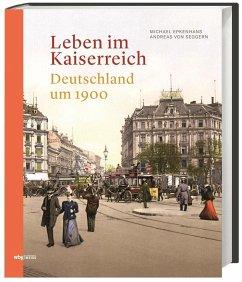 Leben im Kaiserreich - Epkenhans, Michael; Seggern, Andreas von