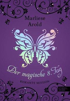 Riskante Mission / Der magische achte Tag Bd.4 - Arold, Marliese