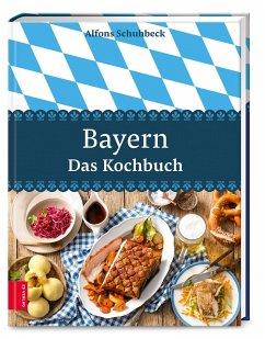 Bayern - Das Kochbuch - Schuhbeck, Alfons
