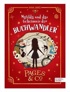 Matilda und das Geheimnis der Buchwandler / Pages & Co. Bd.1 - James, Anna