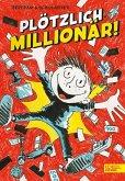 Plötzlich Millionär! / Plötzlich Bd.1