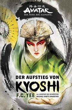 Avatar - Der Herr der Elemente: Der Aufstieg von Kyoshi - Yee, F. C.