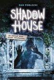Du kannst dich nicht verstecken / Shadow House Bd.2