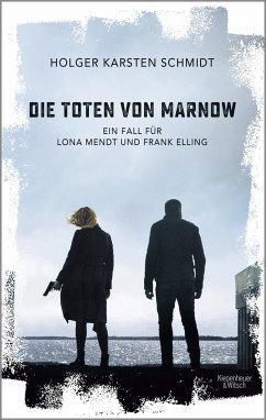 Die Toten von Marnow / Ein Fall für Lona Mendt und Frank Elling Bd.1 - Schmidt, Holger Karsten