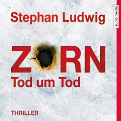 Zorn - Tod um Tod / Hauptkommissar Claudius Zorn Bd.9 (6 Audio-CDs) - Ludwig, Stephan