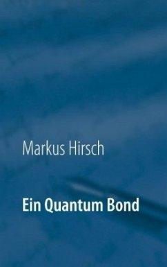 Ein Quantum Bond