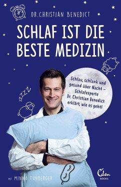 Schlaf ist die beste Medizin - Benedict, Christian