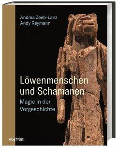 Löwenmenschen und Schamanen - Zeeb-Lanz, Andrea; Reymann, Andy