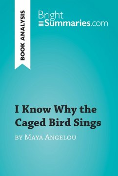 I Know Why the Caged Bird Sings by Maya Angelou (Book Analysis) (eBook, ePUB) - Summaries, Bright