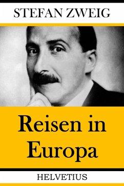 Reisen in Europa (eBook, ePUB) - Zweig, Stefan