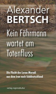 Kein Fährmann wartet am Totenfluss (eBook, ePUB) - Bertsch, Alexander