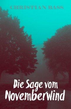 Die Sage vom Novemberwind (eBook, ePUB) - Bass, Christian