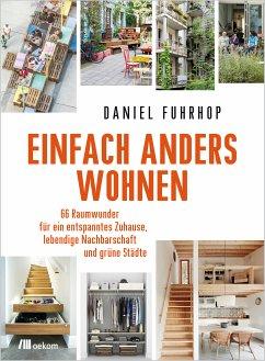 Einfach anders wohnen (eBook, ePUB) - Fuhrhop, Daniel