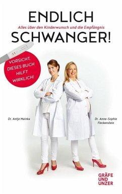 Endlich schwanger! (Mängelexemplar) - Fleckenstein, Anne-Sophie; Mainka, Antje