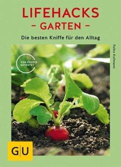 Lifehacks Garten (Mängelexemplar) - Kullmann, Folko