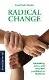 Radical Change: Nachhaltig, sozial und trotzdem profitabel im Business. (eBook, ePUB)
