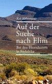 Auf der Suche nach Elim. Bei den Herrnhutern in Südafrika (eBook, ePUB)
