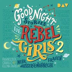 Good Night Stories for Rebel Girls Bd.2 (MP3-Download) - Favilli, Elena; Cavallo, Francesca