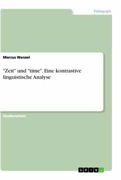 """""""Zeit"""" und """"time"""". Eine kontrastive linguistische Analyse"""