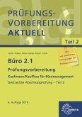 Prüfungsvorbereitung aktuell Kaufmann/Kauffrau für Büromanagement / Büro 2.1 - Kaufmann/Kauffrau für Büromanagement
