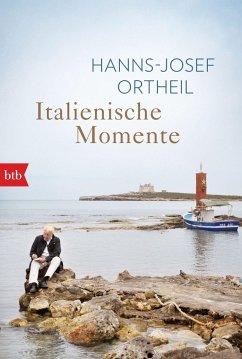 Italienische Momente - Ortheil, Hanns-Josef