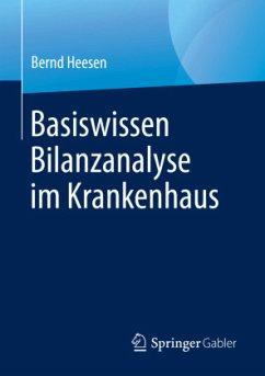 Basiswissen Bilanzanalyse im Krankenhaus - Heesen, Bernd