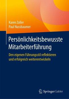 Persönlichkeitsbewusste Mitarbeiterführung - Zoller, Karen;Nussbaumer, Paul