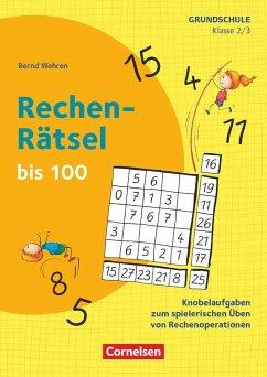 Klasse 2/3 - Rechen-Rätsel bis 100 - Wehren, Bernd