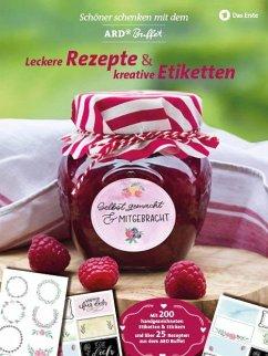 Schöner Schenken mit dem ARD Buffet - Leckere Rezepte und kreative Ettiketten