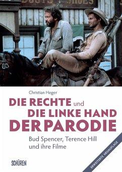 Die rechte und die linke Hand der Parodie - Bud Spencer, Terence Hill und ihre Filme - Heger, Christian
