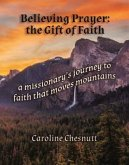 Believing Prayer - The Gift of Faith (eBook, ePUB)