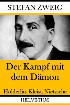Der Kampf mit dem Dämon (eBook, ePUB) - Zweig, Stefan