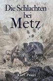 Die Schlachten bei Metz (eBook, ePUB)