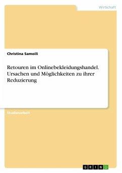 Retouren im Onlinebekleidungshandel. Ursachen und Möglichkeiten zu ihrer Reduzierung