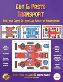 Printable Color, Cut and Glue Books for Kindergarten (Cut and Paste Transport): 20 Full-Color Cut and Paste Kindergarten 3D Activity Sheets Designed t