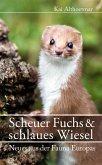 Scheuer Fuchs & schlaues Wiesel. Neues aus der Fauna Europas (eBook, ePUB)