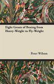 Eight Greats of Boxing from Heavy-Weight to Fly-Weight (eBook, ePUB)