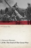 L.P.M.: The End of The Great War (WWI Centenary Series) (eBook, ePUB)