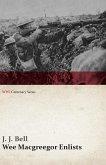 Wee Macgreegor Enlists (WWI Centenary Series) (eBook, ePUB)
